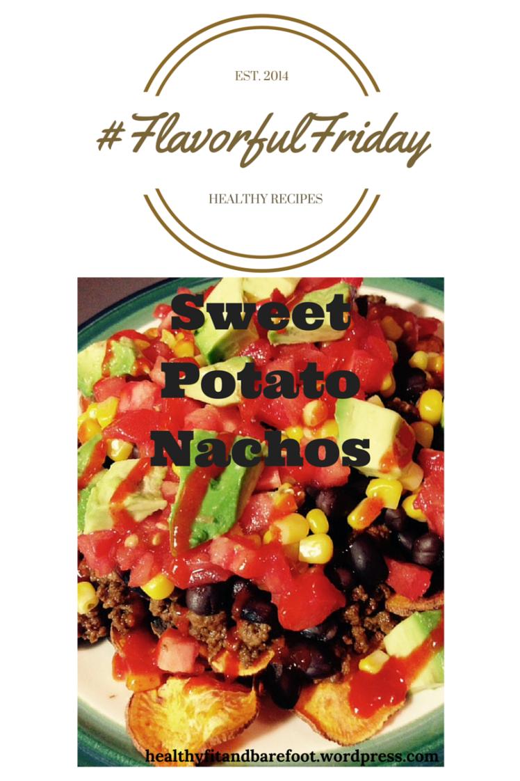 #FlavorfulFriday Sweet Potato Nachos