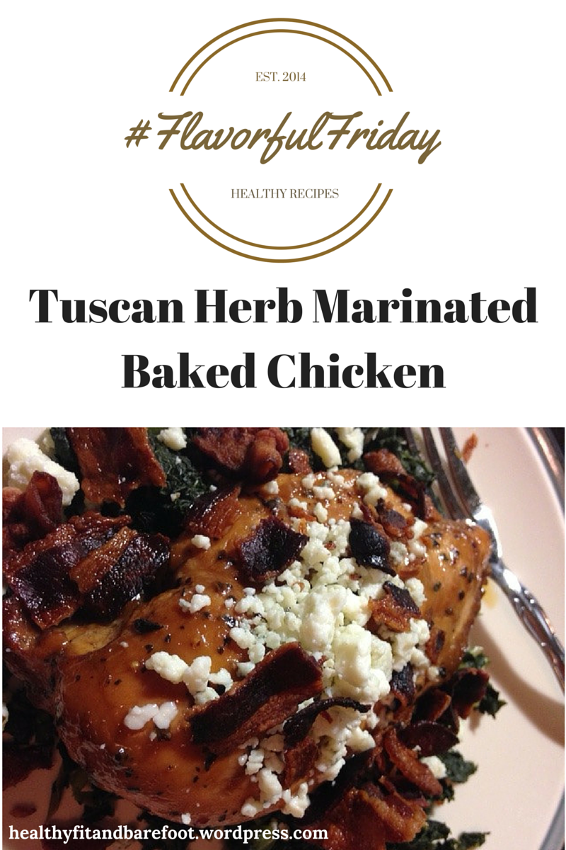 #FlavorfulFriday - Baked Marinated Chicken from Healthy, Fit & Barefoot!