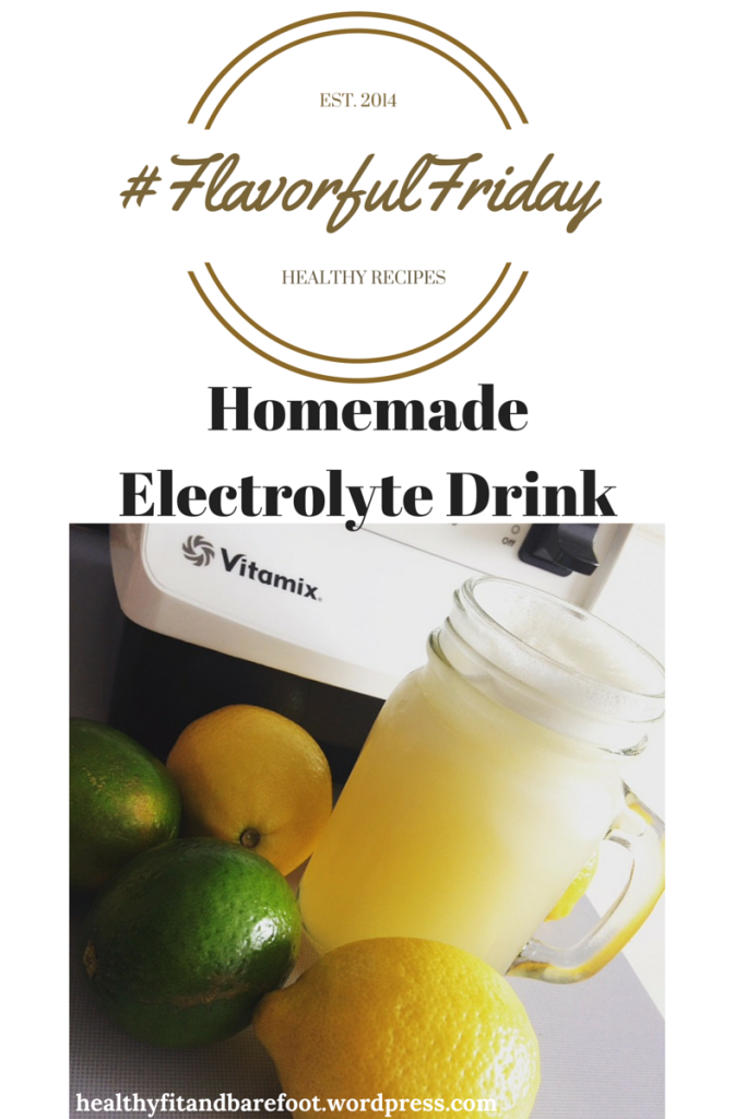 #FlavorfulFriday - Homemade Electrolyte Drink