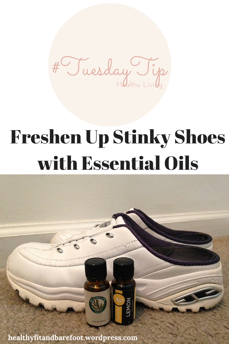 #TuesdayTip - Freshen Up Stinky Shoes with Essential Oils from Healthy, Fit & Barefoot!
