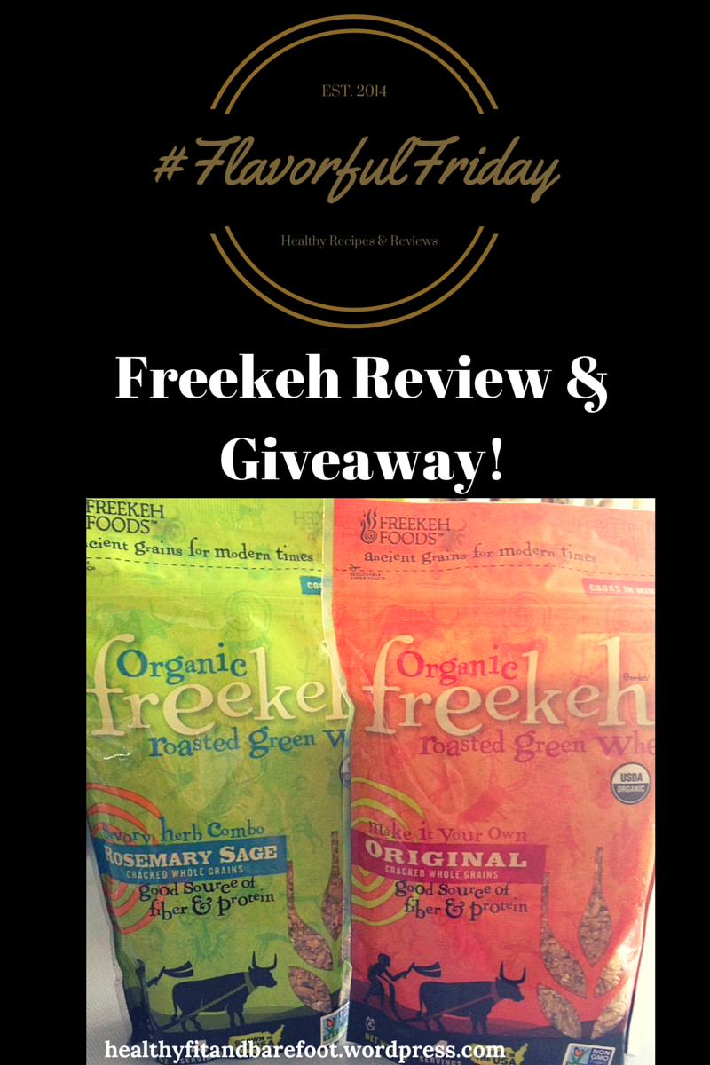 #FlavorfulFriday - Freekeh Review & Giveaway | Healthy, Fit & Barefoot!