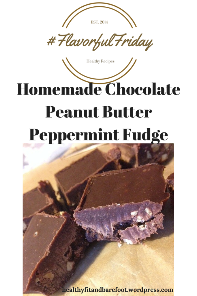 #FlavorfulFriday - Homemade Chocolate Peanut Butter Peppermint Fudge