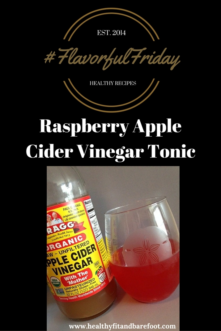 #FlavorfulFriday - Raspberry Apple Cider Vinegar Tonic Recipe from Healthy, Fit & Barefoot!