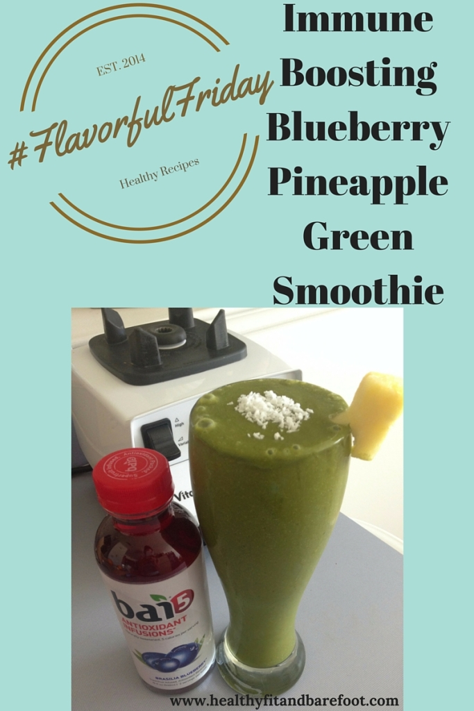 #FlavorfulFriday - Immune Boosting Blueberry Pineapple Green from Healthy, Fit & Barefoot!
