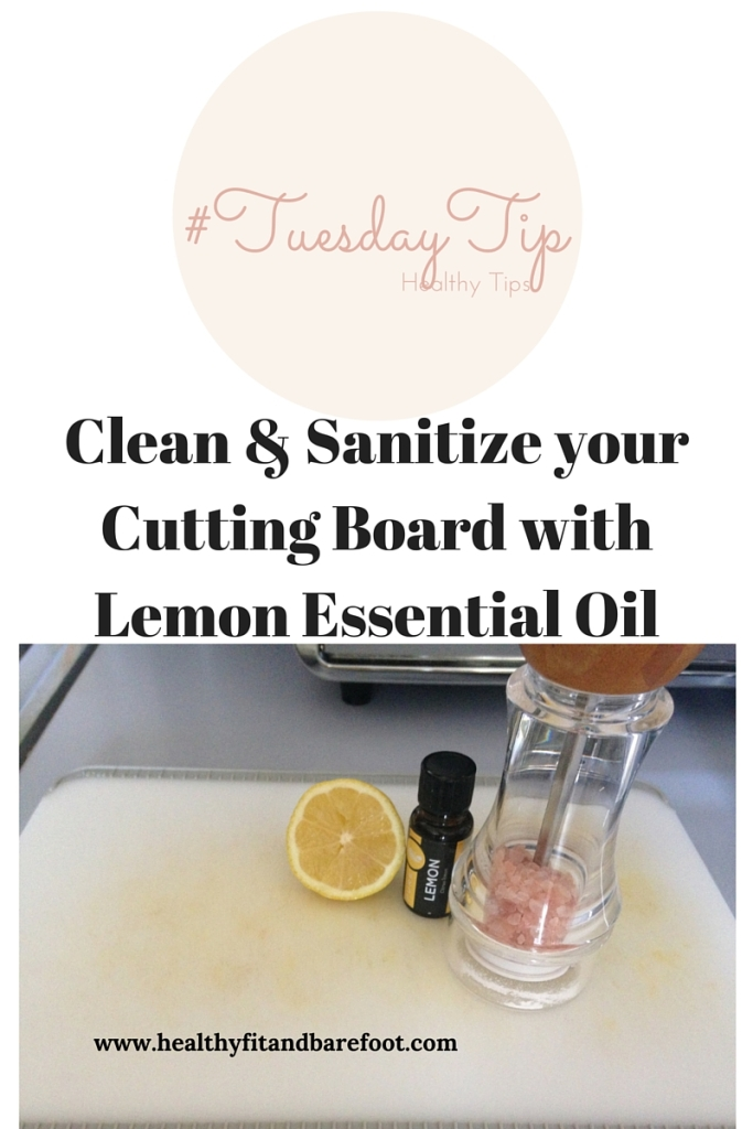 #TuesdayTip - Clean & Sanitize your Cutting Board with Lemon Essential Oil | Healthy, Fit & Barefoot