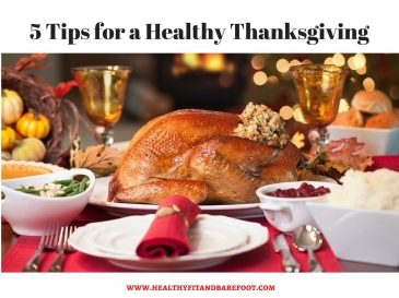 5 Tips for a Healthy Thanksgiving | Healthy, Fit & Barefoot!