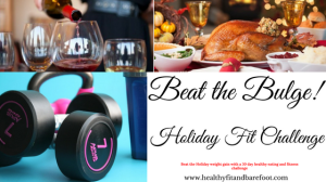 Beat the Bulge Holiday Fit Challenge | Healthy, Fit & Barefoot!