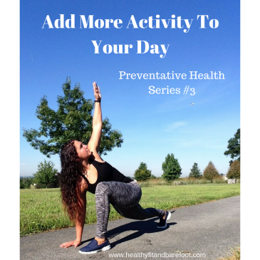 Add More Activity To Your Day | Healthy, Fit & Barefoot!