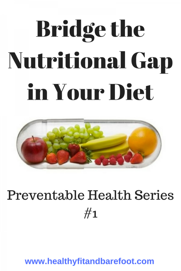 Bridge the Nutritional Gap in Your Diet | Healthy, Fit & Barefoot!