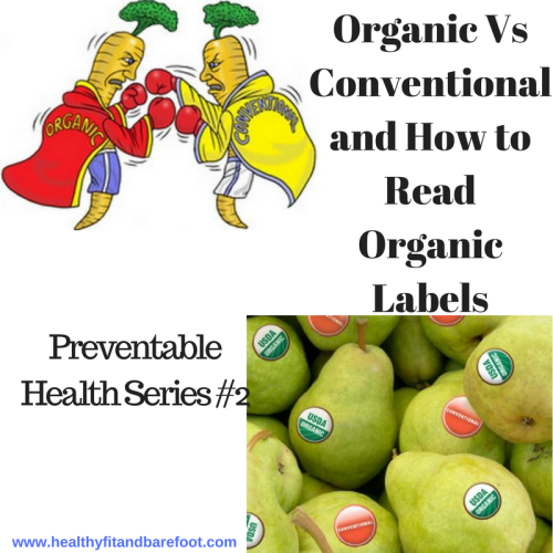 Organic Vs Conventional and How to Read Organic Labels | Healthy, Fit & Barefoot!