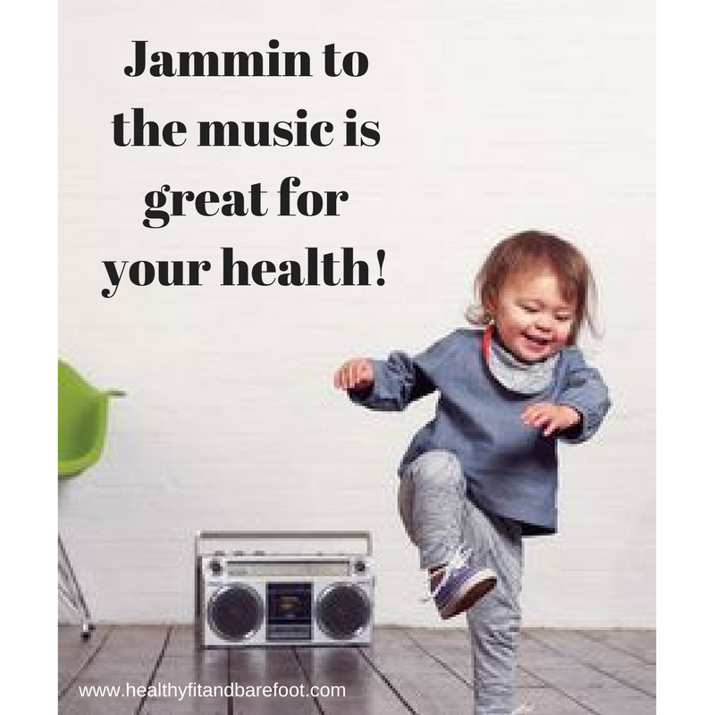 Jammin to the music is great for your health! | Healthy, Fit & Barefoot!