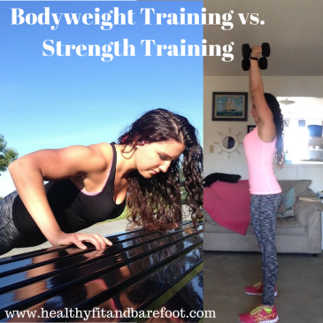 Bodyweight Training vs. Strength Training | Healthy, Fit & Barefoot!