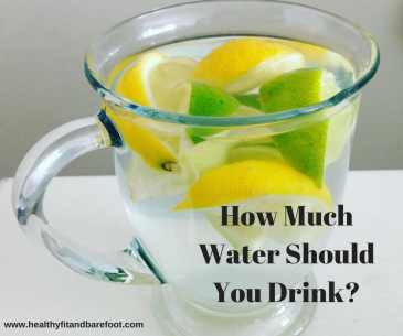 How Much Water Should You Drink? | Healthy, Fit & Barefoot!