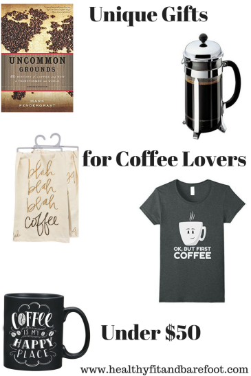 Unique Gifts for Coffee Lovers Under $50 | Healthy, Fit & Barefoot!