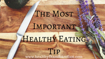 The Most Important Healthy Eating Tip | Healthy, Fit & Barefoot!