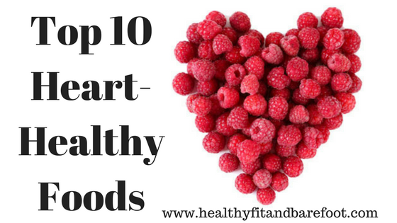 Top 10 Heart-Healthy Foods | Healthy, Fit & Barefoot!